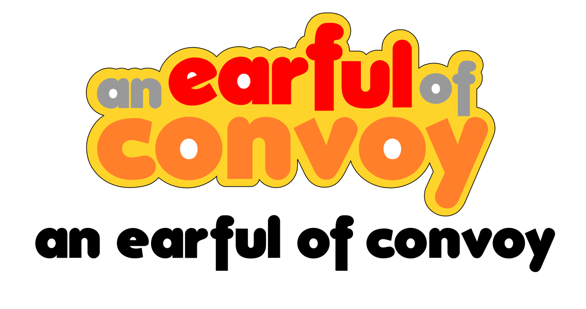 Earful of Convoy